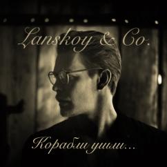 Новый клип Lanskoy & Co «Корабли ушли»